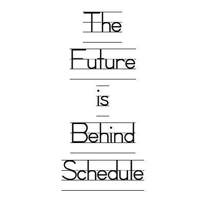 The-Future-is-Behind-Schedule